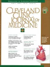 Cleveland Clinic Journal of Medicine: 64 (6)