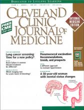 Cleveland Clinic Journal of Medicine: 74 (6)