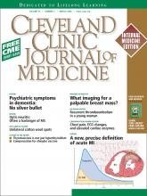 Cleveland Clinic Journal of Medicine: 76 (3)